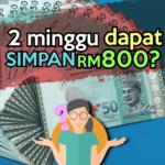 2 Minggu Kumpul RM800